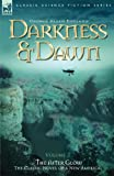 Darkness and Dawn Volume 3 - the after Glo, George England, 1846770297