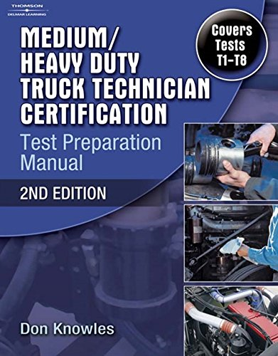 Medium/Heavy Duty Truck Technician Certification Test Preparation Manual