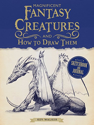 Magnificent Fantasy Creatures and How to Draw -