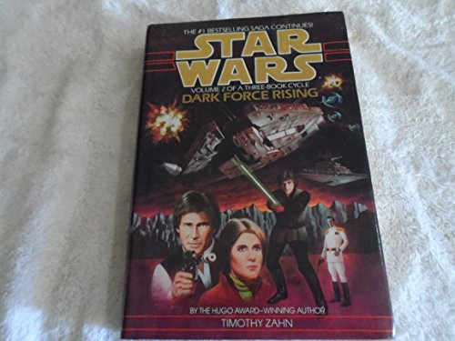 Star Wars: Dark Force Rising (Star Wars Heir To The Empire Hardcover)