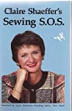 Claire Shaeffer's Sewing S.O.S, Claire B. Shaeffer, 0932086047