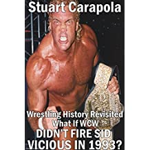 Wrestling History Revisited: What If WCW Didn't Fire Sid Vicious In 1993?