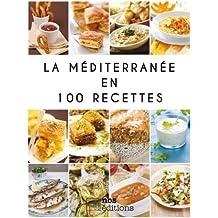La Méditerranée en 100 recettes (French Edition)