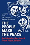 The People Make the Peace: Lessons from the Vietnam Antiwar Movement