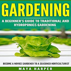 Gardening: Grow Organic Vegetables, Fruits, Herbs and Spices in Your Own Backyard Audiobook