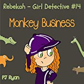 Rebekah: Girl Detective #14: Monkey Business | PJ Ryan