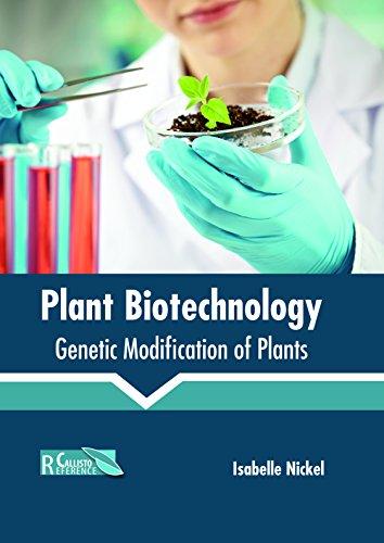 Plant Biotechnology: Genetic Modification of Plants