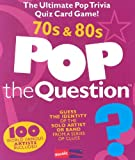 Pop The Question 70s & 80s (The Game Series) (The Game Series) (The Game Series)