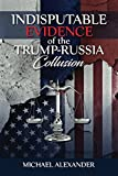 Surely a year of investigating into the alleged Trump Russia collusion, has been enough time to accumulate a mountain of indisputable evidence for a guilty verdict. This book articulates in a concise fashion that evidence. It is for the reader to det...