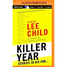 Killer Year: Stories to Die For... by Lee Child (Editor) (2015-06-30)