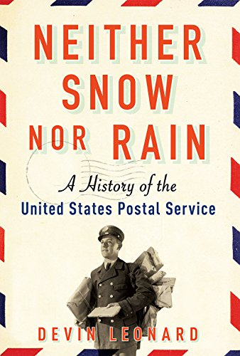 Neither Snow nor Rain: A History of the United States Postal (Neither Snow)