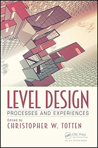 Level Design: Processes and Experiences PDF