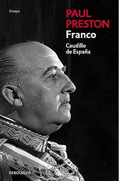 Franco edición actualizada : Caudillo de España Ensayo | Biografía: Amazon.es: Preston, Paul: Libros