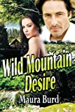 Wild Mountain Desire, Maura Burd, 1438988893
