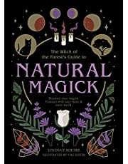The Witch of the Forest's Guide to Natural Magick: Discover your magick. Connect with your inner & outer world