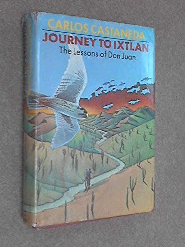 Journey to Ixtlan by Carlos Castaneda (1972) Hardcover