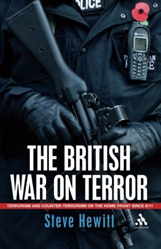 British War on Terror: Terrorism and Counter-Terrorism on the Home Front Since 9/11