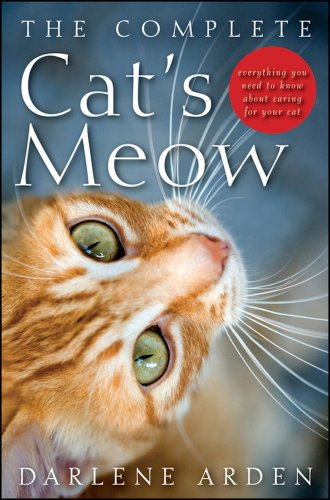 The Complete Cat's Meow: Everything You Need to Know about Caring for Your Cat]()