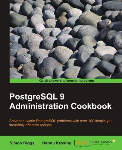 PostgreSQL 9 Admin Cookbook by Hannu Krosing , Simon Riggs, Packt Publishing