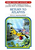 Return to Atlantis, R. A. Montgomery, 1933390697