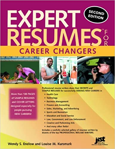 Expert Resumes for Career Changers, 2nd Ed: Wendy S Enelow and ...
