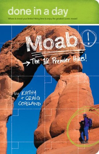 Done in a Day Moab: The 10 Premier Hikes!