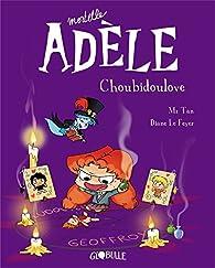 Mortelle Adèle, tome 10 : Choubidoulove par Antoine Dole
