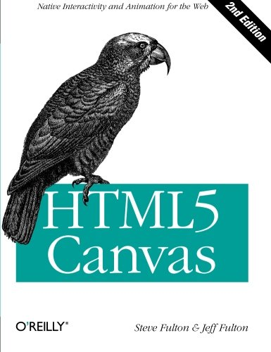 HTML5 Canvas: Native Interactivity and Animation for the Web by Brand: O'Reilly Media