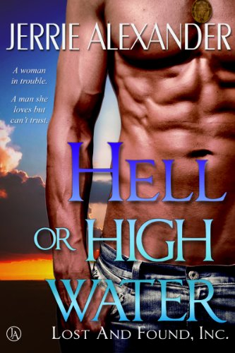 Hell or High Water (Lost and Found, Inc. Book 1) by [Alexander, Jerrie]