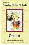 Eine Geschichte Für Dich - Ostern, Elke Bräunling, 1482761475