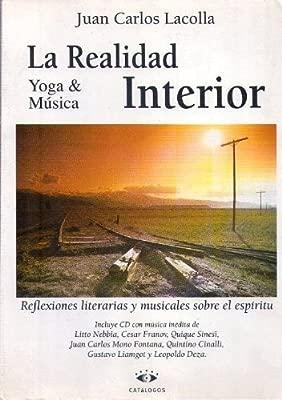 LA REALIDAD INTERIOR. Yoga & música. Reflexiones literarias ...