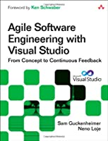 Agile Software Engineering with Visual Studio: From Concept to Continuous Feedback, 2nd Edition Front Cover