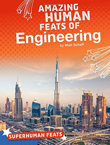Download Amazing Human Feats of Engineering (Superhuman Feats) ebook