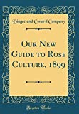 Amazon / Forgotten Books: Our New Guide to Rose Culture, 1899 Classic Reprint (Dingee and Conard Company)