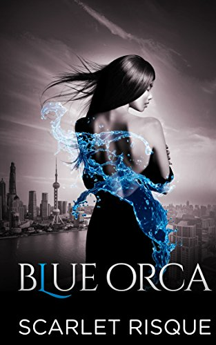 Blue Orca: Shanghai Spy (HOURGLASS Book 2) by [Risque, Scarlet]