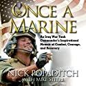 Once a Marine: An Iraq War Tank Commander's Inspirational Memoir of Combat, Courage, and Recovery Audiobook by Nick Popaditch, Mike Steere Narrated by Danny Delk