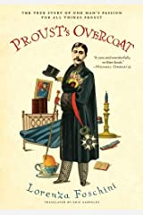Proust's Overcoat: The True Story of One Man's Passion for All Things Proust Kindle Edition