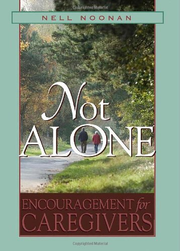 Not Alone: Encouragement for Caregivers (Prayer For Looking For A New Job)