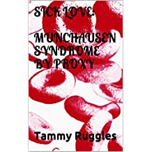 Sick Love: Munchausen Syndrome by Proxy