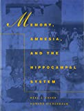 img - for Memory, Amnesia, and the Hippocampal System (MIT Press) book / textbook / text book