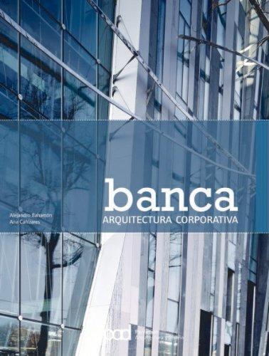 Descargar Libro Banca Arquitectura Corporativa Alejandro Bahamón