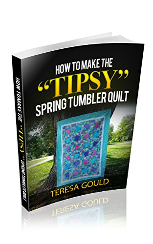 how-to-make-the-tipsy-spring-tumbler-quilt