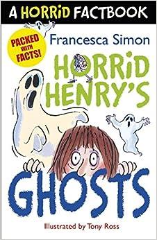 A Horrid Factbook: Horrid Henry's Ghosts