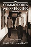 Commodore's Messenger: A Child Adrift in the Scientology Sea Organization (Volume 1)