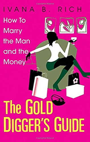 the gold digger s guide how to marry the man and the money ivana rh amazon com gold digger's guide baje fletcher pdf gold digger's guide baje fletcher