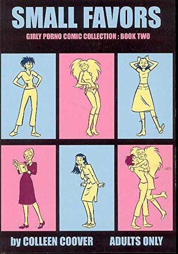 Small Favors: Girly Porno Comic Collection, Book 2 (v. 2) -