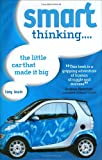 Smart Thinking...: The Little Car That Made it Big