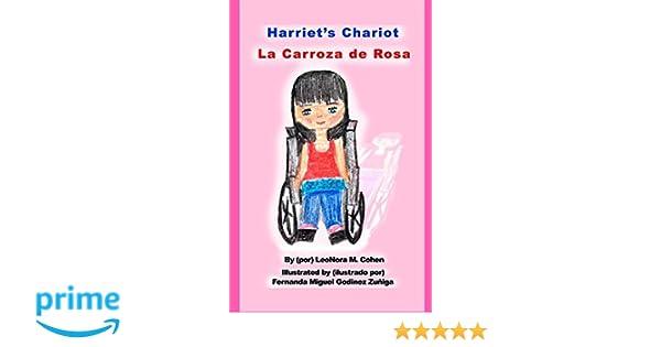 Harriets Chariot: La Carroza de Rosa: Dr. LeoNora M. Cohen, Fernanda Miguel Godinez Zuñiga: 9781542979177: Amazon.com: Books