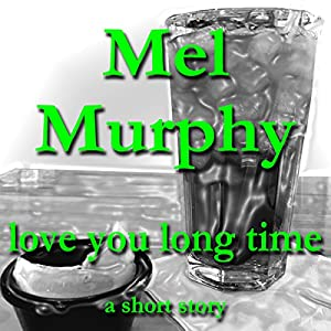 Love You Long Time Audiobook