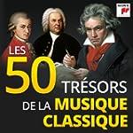 Les 50 Tr�sors de la Musique Classique